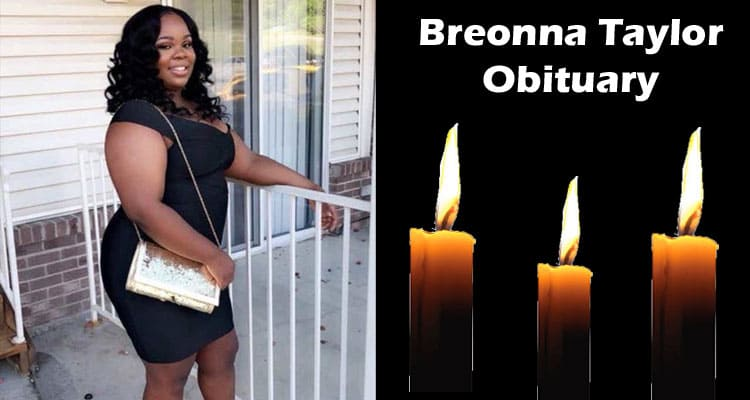 Breonna Taylor Obituary Updated 2020