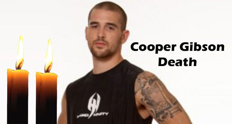 Cooper Gibson Death Updated 2020
