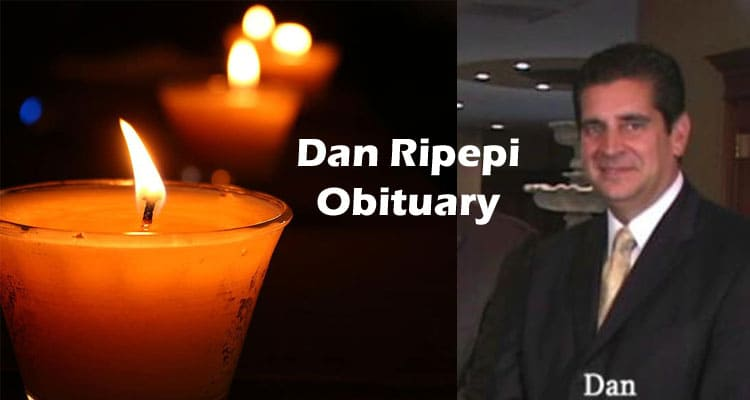 Dan Ripepi Obituary Updated 2020