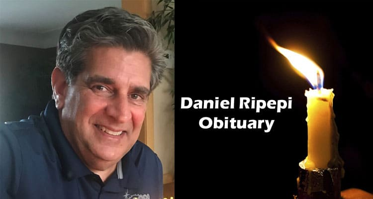 Daniel Ripepi Obituary Updated 2020