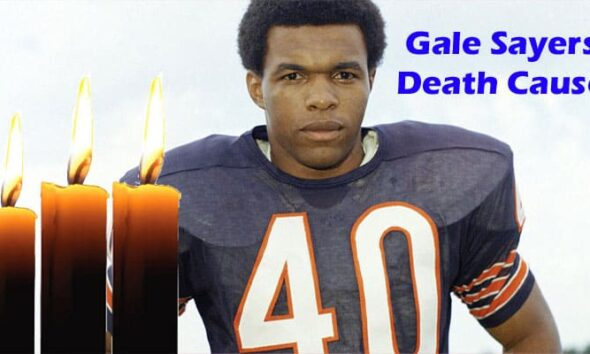 Gale Sayers Death Cause Updated 2020