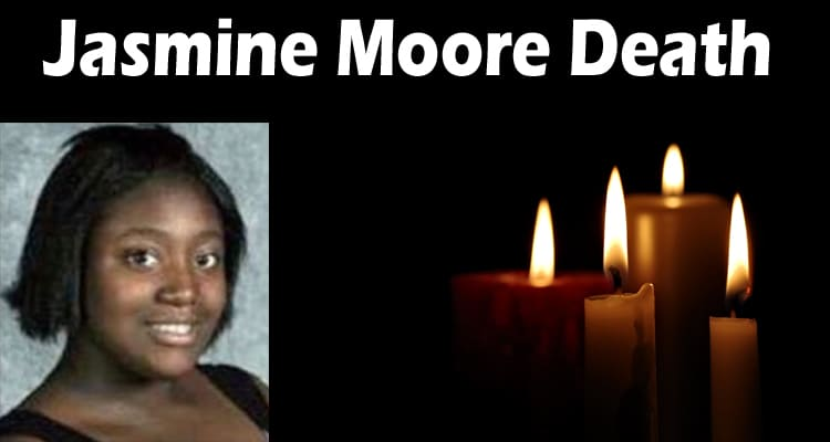 Jasmine Moore Death Updated 2020