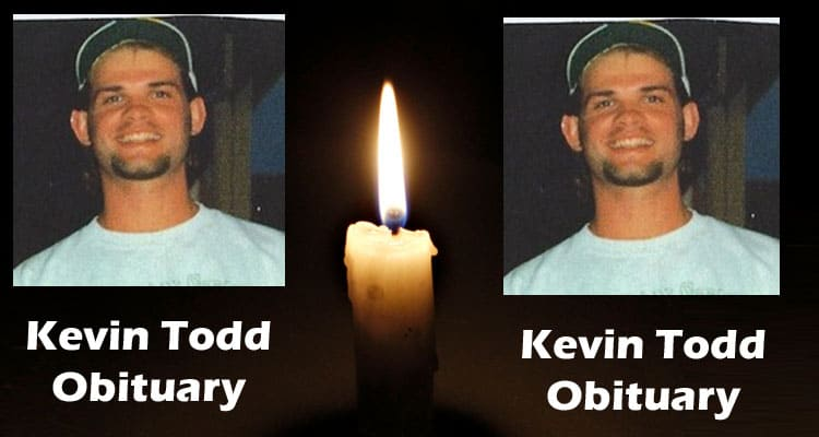 Kevin Todd Obituary Updated 2020