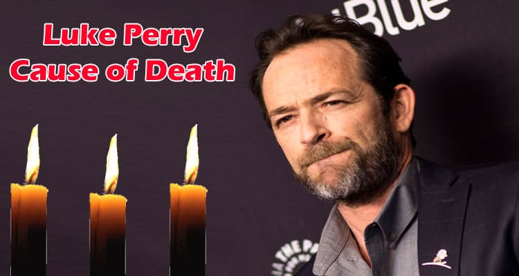 Luke Perry Cause of Death Updated 2020