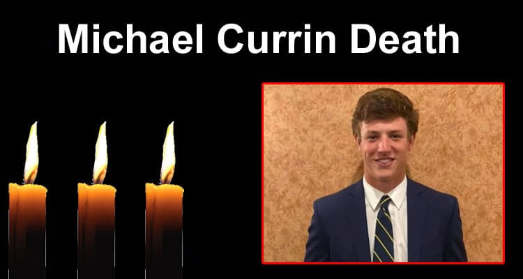 Michael Currin Death Updated 2020