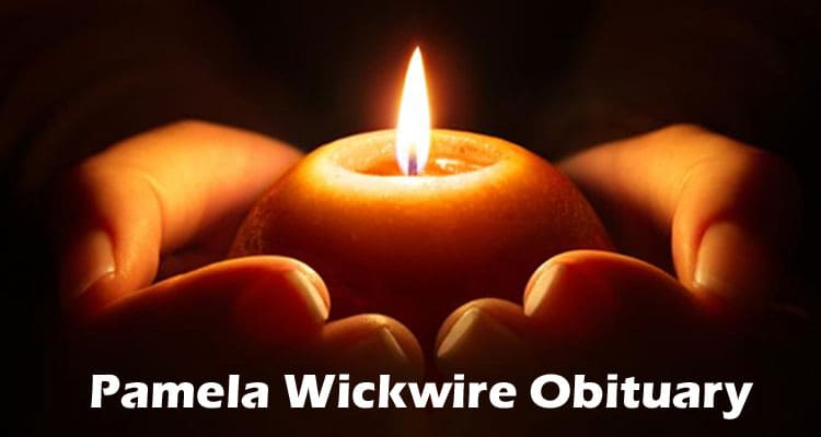 Pamela Wickwire Obituary Updated 2020