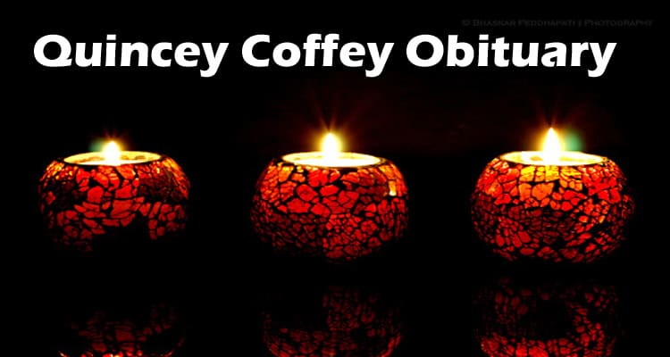Quincey Coffey Obituary Updated 2020
