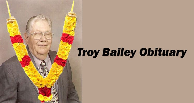 Troy Bailey Obituary Updated 2020