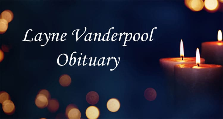 Layne Vanderpool Obituary 2020