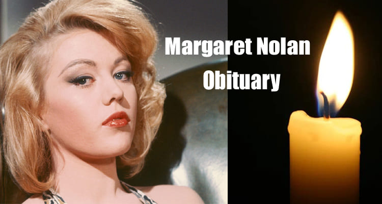 Margaret Nolan Obituary 2020